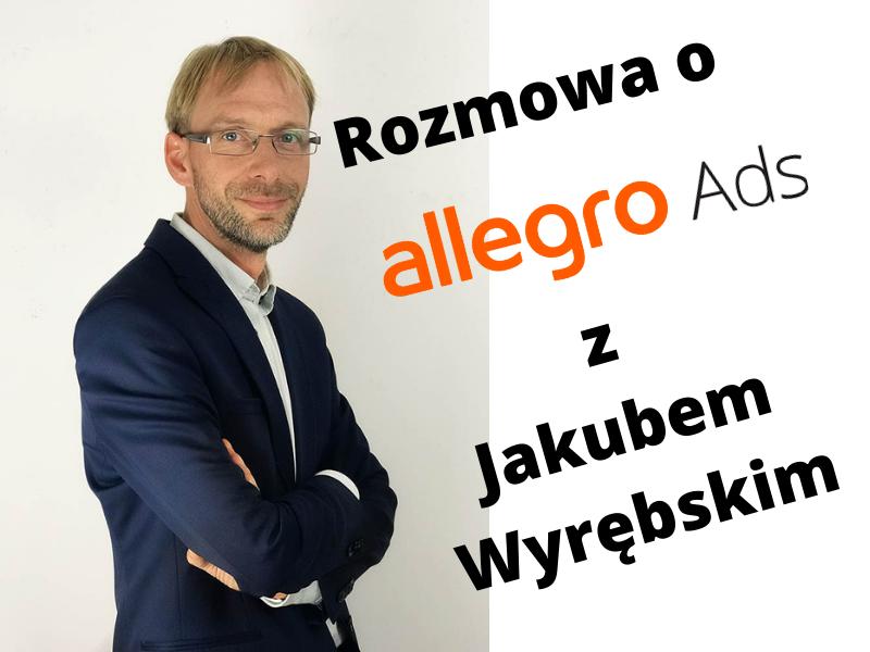 Allegro Ads Jak To Zrobic By Dzialalo Wywiad Z Ekspertem Daj Sie Znalezc W Internecie